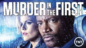 murder-in-the-first-tnt